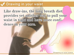 Drawing in your waist