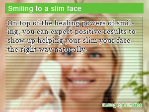 Smiling to a slim face