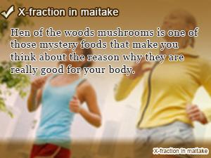 X-fraction in maitake