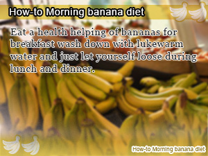 How-to Morning banana diet