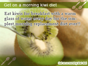 Get on a morning kiwi diet