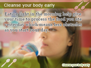 Cleanse your body early