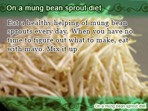 On a mung bean sprout diet