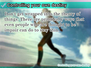Controlling your own destiny