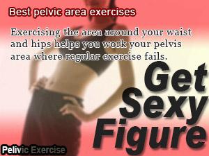 Best pelvic area exercises