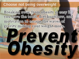 Choose not being overweight