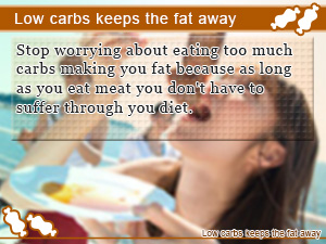 Low carbs keeps the fat away