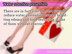 Water retention prevention