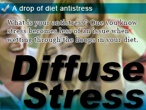 A drop of diet antistress