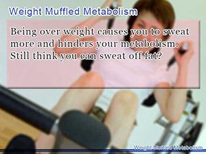 Weight Muffled Metabolism