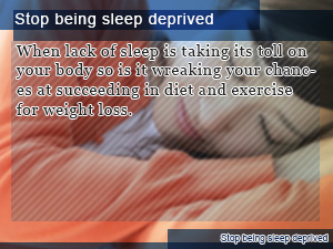 Stop being sleep deprived