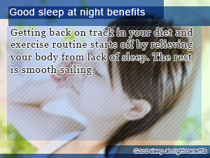 Good sleep at night benefits
