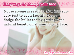 Easy ways to change your face