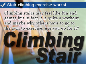 Stair climbing exercise works!