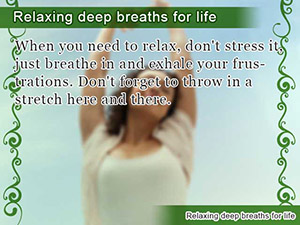 Relaxing deep breaths for life