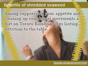 Benefits of shredded seaweed