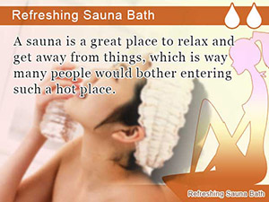 Refreshing Sauna Bath