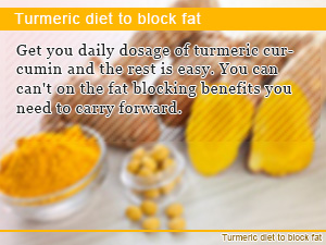 Turmeric diet to block fat