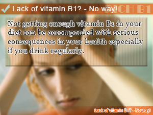 Lack of vitamin B1? - No way!