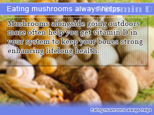 Eating mushrooms always helps