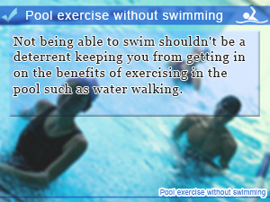 Pool exercise without swimming