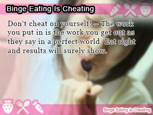 Binge Eating Is Cheating