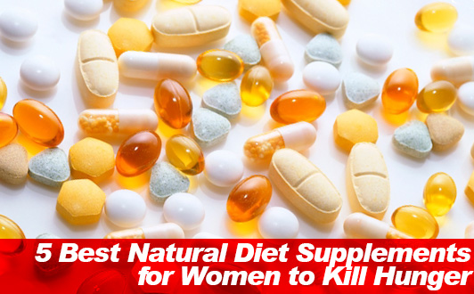 5 Best Natural Diet Supplements for Women to Kill Hunger