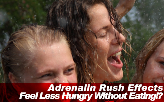Feel Less Hungry Without Eating!? Adrenalin Rush Effects