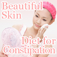 beautifull skin diet for constipation