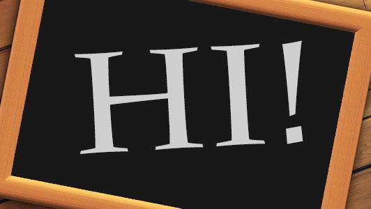A blackboard with HI written on it
