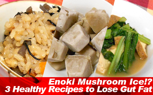 Enoki Mushroom Ice!? 3 Healthy Recipes to Lose Gut Fat