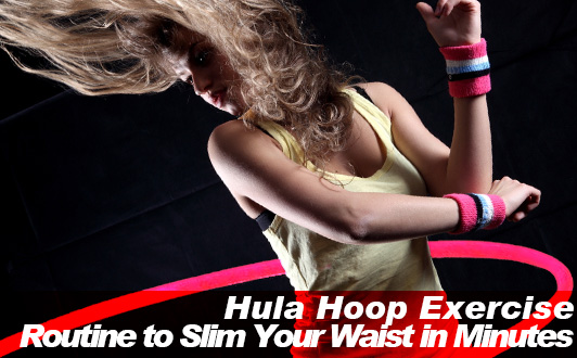 Hula Hoop Exercise Routine to Slim Your Waist in Minutes
