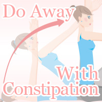 Do Away With Constipation