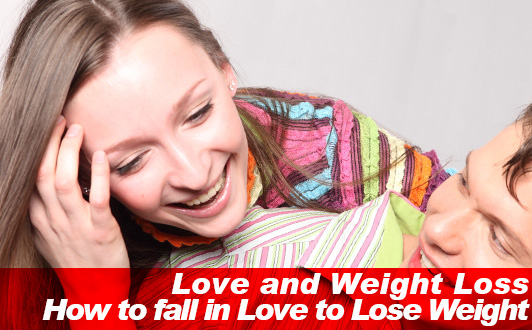 Love and Weight Loss: How to fall in Love to Lose Weight