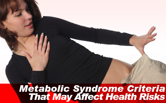 Metabolic Syndrome Criteria That May Affect Health Risks