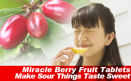 Miracle Berry Fruit Tablets Make Sour Things Taste Sweet ...