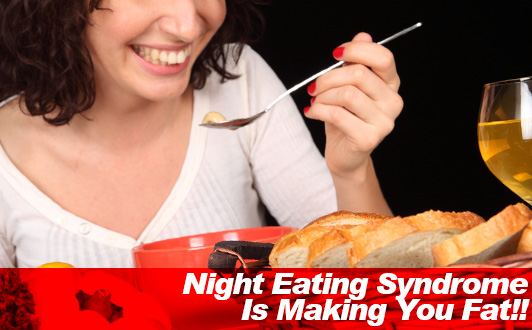 Night Eating Syndrome Is Making You Fat