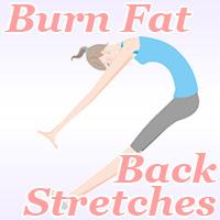 burn fat back stretches