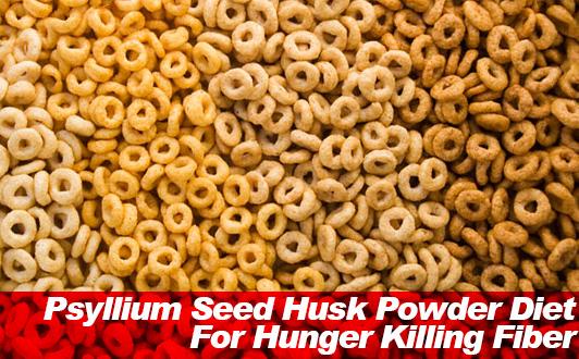 Psyllium Seed Husk Powder Diet For Hunger Killing Fiber