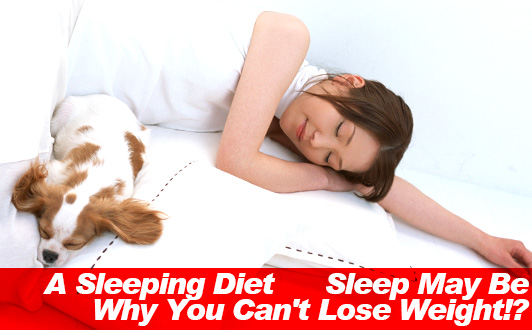 Sleep May Be Why You Can't Lose Weight!? A Sleeping Diet