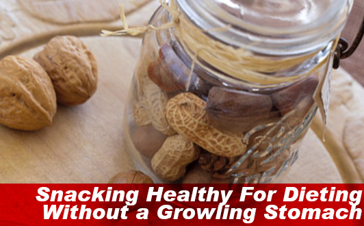 Snacking Healthy For Dieting Without a Growling Stomach