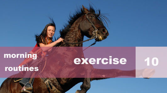 morning routines exercise number 10