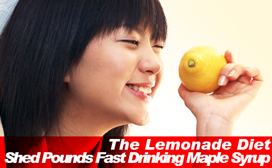 The Lemonade Diet Shed Pounds Fast Drinking Maple Syrup Slism