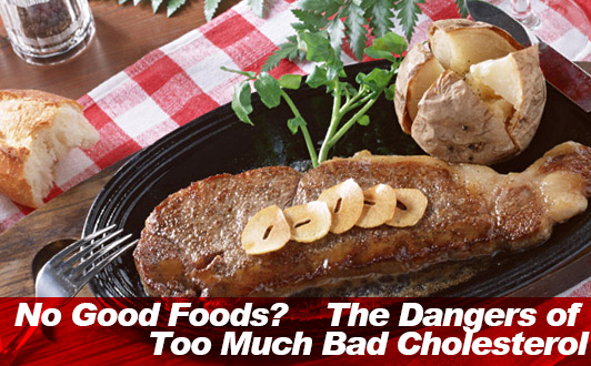 No Good Foods? The Dangers of Too Much Bad Cholesterol