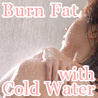 Burn Fat with Cold Water