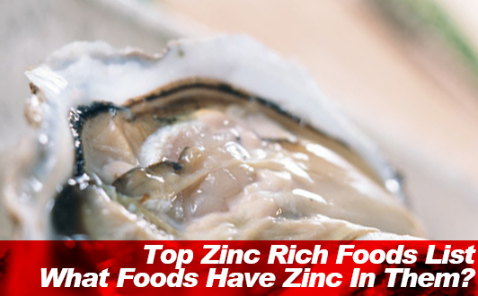 What Foods Have Zinc In Them? Top Zinc Rich Foods List